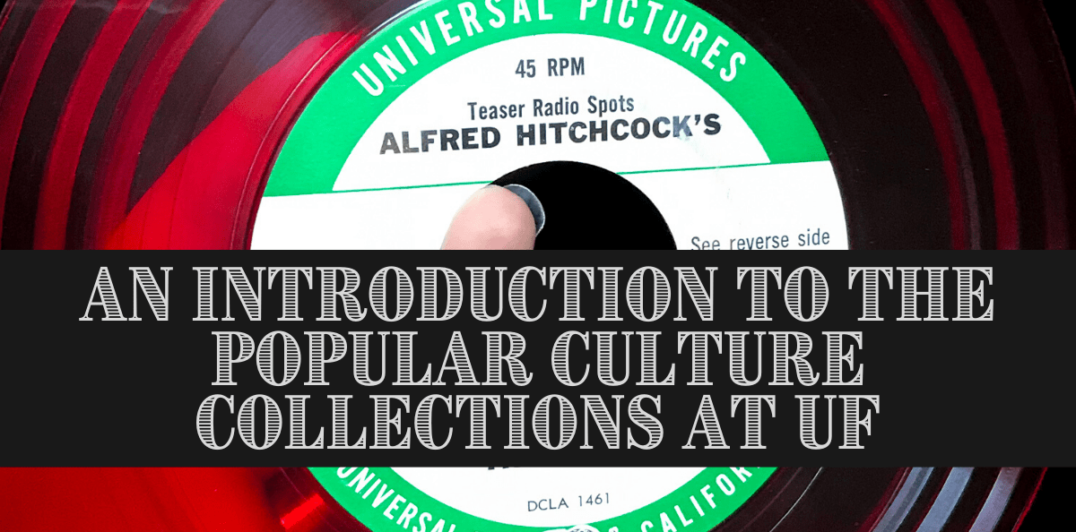 Introduction to the Popular Culture Collections a UF